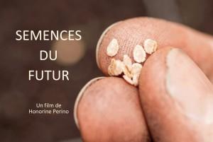 Semences du Futur –  Soutenez le nouveau film documentaire sur les semences de l'association Rés'OGM Info !