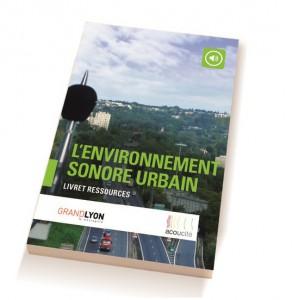 Le livret ressources sur l'environnement sonore urbain vient d'être mis à jour !